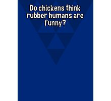 Do chickens think rubber humans are funny? Photographic Print