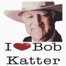 I heart Bob Katter by Cathie Tranent