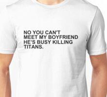 titan-killing boyfriend. Unisex T-Shirt
