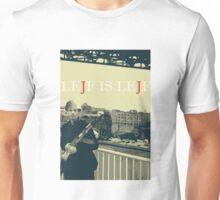 Lejf is Lejf Unisex T-Shirt