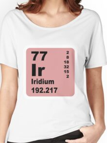 Iridium periodic table of elements Women's Relaxed Fit T-Shirt