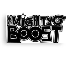 The Mighty Boost Canvas Print
