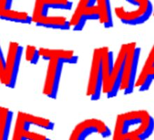 don't make me cry Sticker