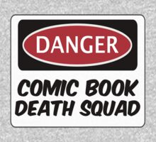 COMIC BOOK DEATH SQUAD, FUNNY FAKE SAFETY SIGN SIGNAGE by DangerSigns