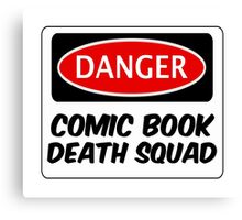 COMIC BOOK DEATH SQUAD, FUNNY FAKE SAFETY SIGN SIGNAGE Canvas Print