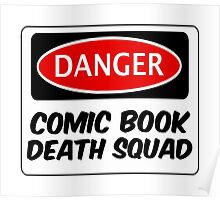 COMIC BOOK DEATH SQUAD, FUNNY FAKE SAFETY SIGN SIGNAGE Poster