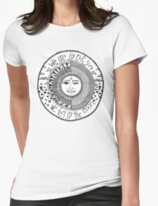 sun & moon; we live by the sun we feel by the moon Womens Fitted T-Shirt