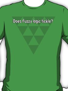 Does fuzzy logic tickle? T-Shirt