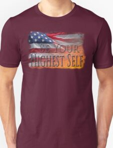 Morning in America; Be Your Highest Self  T-Shirt
