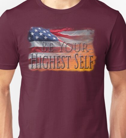 Morning in America; Be Your Highest Self  Unisex T-Shirt