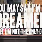 You May Say I'm a Dreamer... by the-novice