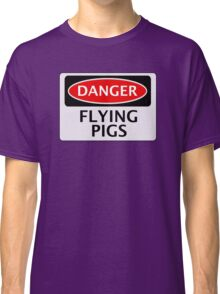 DANGER FLYING PIGS, FUNNY FAKE SAFETY SIGN Classic T-Shirt