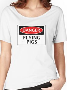 DANGER FLYING PIGS, FUNNY FAKE SAFETY SIGN Women's Relaxed Fit T-Shirt