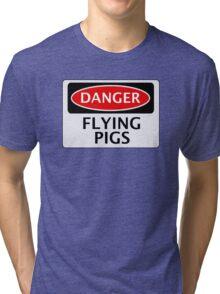 DANGER FLYING PIGS, FUNNY FAKE SAFETY SIGN Tri-blend T-Shirt