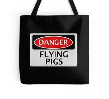 DANGER FLYING PIGS, FUNNY FAKE SAFETY SIGN Tote Bag
