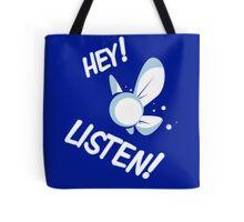 Hey Listen ! Tote Bag