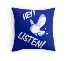 Hey Listen ! Throw Pillow