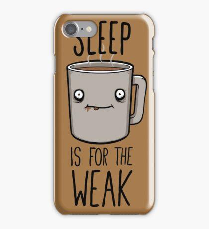 Sleep Is For The Weak iPhone Case/Skin