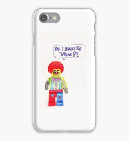 Am I a clown!? iPhone Case/Skin