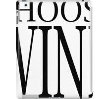 CHOOSE WINE iPad Case/Skin