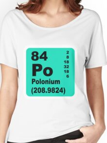 Polonium periodic table of elements Women's Relaxed Fit T-Shirt