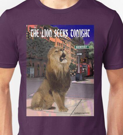 The Lion Seeks Tonight Unisex T-Shirt