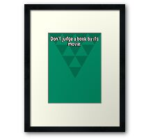 Don't judge a book by its movie. Framed Print