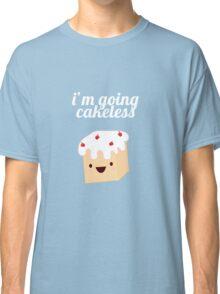 I'm going cakeless Classic T-Shirt