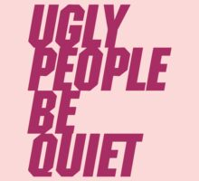 Ugly People Be Quiet One Piece - Long Sleeve