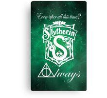 Slytherin - Always  Canvas Print