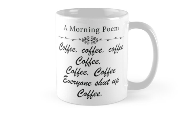 Quot A Morning Poem About Coffee Quot Mugs By Sovart69 Redbubble