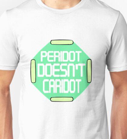 Peridot Doesn't Caridot Unisex T-Shirt