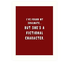 My Soulmate is a Fictional Character Art Print