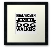 Real Women Marry Dog Walkers Framed Print