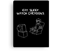 Eat. sleep. cartoons Canvas Print