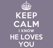 KEEP CALM I KNOW HE LOVES YOU Kids Clothes