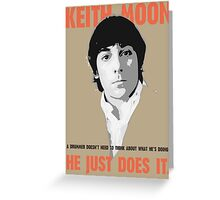"""KEITH MOON- """"A drummer doesn't need to think about what he's doing"""" Greeting Card"""
