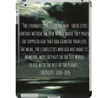 The Strongest Survived The War- UNIDEATE: 2080-2096 iPad Case/Skin