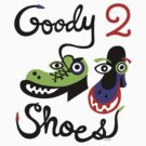 Goody Two Shoes by Andi Bird