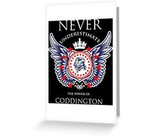 Never Underestimate The Power Of Coddington - Tshirts & Accessories Greeting Card