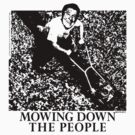 Mowing Down The People - Classic 80&#x27;s Punk by Fitcharoo