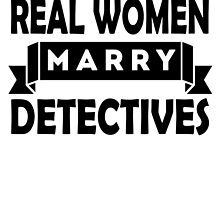 Real Women Marry Detectives by GiftIdea