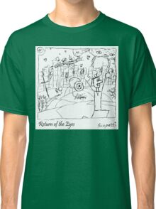 Return of the Eyes Classic T-Shirt