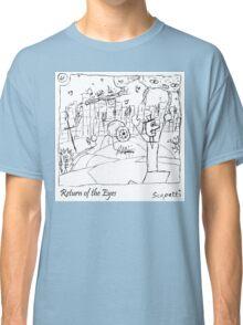 Return of the Eyes Classic T-Shirt