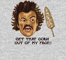 Get That Corn Out Of My Face!! Unisex T-Shirt