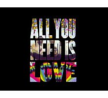 All you need Photographic Print