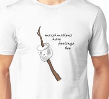 Marshmallows Have Feelings Too Unisex T-Shirt