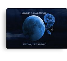 ONCE IN A BLUE MOON - BETRAYER MOON - FRIDAY JULY 31-2015-PILLOWS,TOTE BAG,BOOKS,MUGS,SCARF,CARDS,ECT. Canvas Print