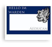 hello im warden AEDUCAN Canvas Print
