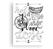 Not All Who Wander Design Canvas Print